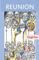 Reunion ebook by Hugh Fox