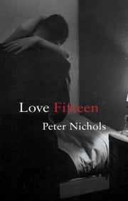 Love Fifteen ebook by Peter Nichols