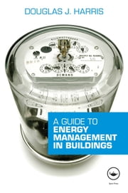 A Guide to Energy Management in Buildings ebook by Douglas Harris
