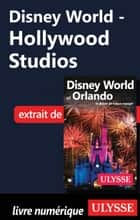 Disney World - Hollywood Studios ebook by Claude Morneau