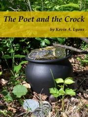 The Poet and the Crock ebook by Kevin A. Lyons