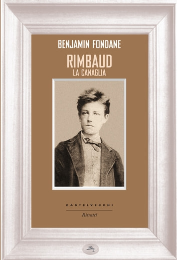 Rimbaud la canaglia ebook by Benjamin Fondane