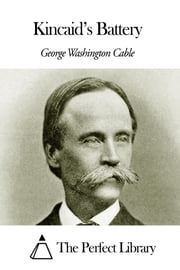 Kincaid's Battery ebook by George Washington Cable