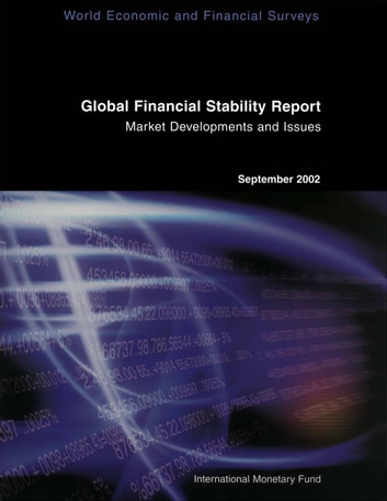 Global Financial Stability Report, September 2002 ebook by International Monetary Fund.  Monetary and Capital Markets Department
