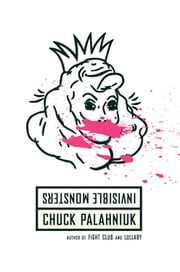 Invisible Monsters: A Novel ebook by Chuck Palahniuk