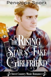 The Rising Star's Fake Girlfriend ebook by Penelope Spark