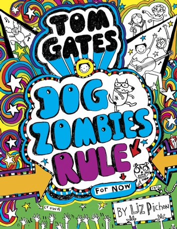 Tom Gates 11: DogZombies Rule (For now...) ebook by Liz Pichon