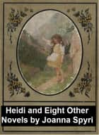 Heidi and Eight Other Novels ekitaplar by Johanna Spyri