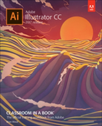 Adobe Illustrator Cc Classroom In A Book 2017 Release Ebook By