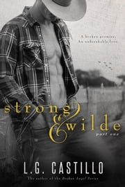 Strong & Wilde 1 (Sweet Western Romance Series) ebook by L.G. Castillo