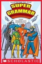 Super Grammar ebook by Tony Preciado, Rhode Montijo
