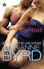 All I've Ever Wanted ebook by Adrianne Byrd