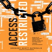 Access Restricted audiobook by Gregory Scott Katsoulis
