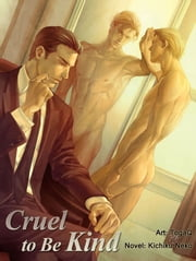 Cruel to Be Kind (Yaoi Illustrated Novel) ebook by Kichiku Neko,TogaQ
