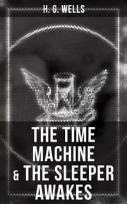 Amazing sci fi classics ebook and audiobook search results the time machine the sleeper awakes two sci fi classics by the father fandeluxe Images