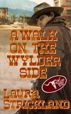 A Walk on the Wylder Side ebook by Laura Strickland