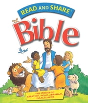 Read and Share Bible - Pack 1 - The Stories of Creation, Noah, Abraham, Isaac, and Jacob ebook by Gwen Ellis