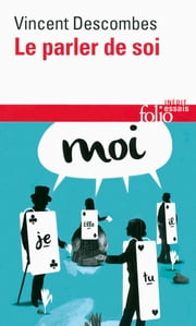 Le parler de soi ebook by Vincent Descombes