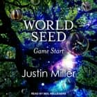 World Seed: Game Start audiobook by Justin Miller