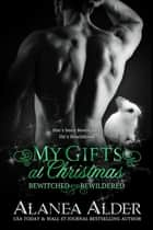 My Gifts at Christmas ebook by Alanea Alder