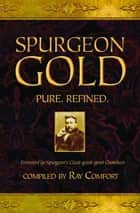 Spurgeon Gold-Pure Refined ebook by Comfort, Ray