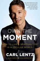 Own The Moment ebook by