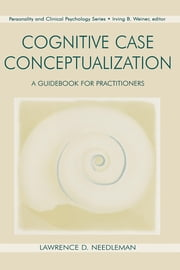 Cognitive Case Conceptualization: A Guidebook for Practitioners ebook by Demaris, Dietmar