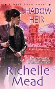 Shadow Heir ebook by Richelle Mead