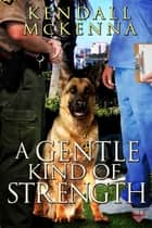 A Gentle Kind of Strength ebook by