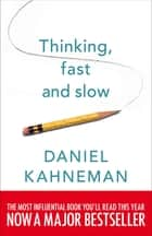 Thinking, Fast and Slow ebook by