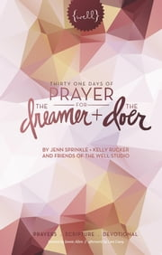 Thirty One Days of Prayer for the Dreamer and Doer ebook by Jenn Sprinkle,Kelly Rucker