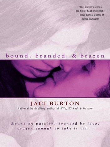 Bound, Branded, & Brazen ebook by Jaci Burton
