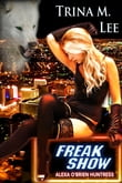Freak Show (Alexa O'Brien Huntress Book 7)