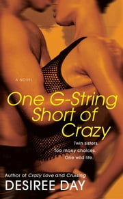 One G-String Short of Crazy ebook by Desiree Day