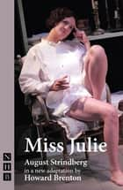 Miss Julie (NHB Classic Plays) eBook by August Strindberg, Howard Brenton