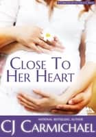 Close to Her Heart eBook von C. J. Carmichael