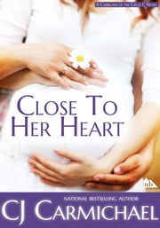 Close to Her Heart ebook by C. J. Carmichael
