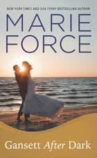 Gansett After Dark (Gansett Island Series, Book 11) ebook by Marie Force