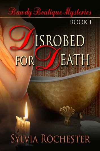 Disrobed For Death ebook by Sylvia Rochester