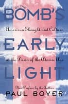 By the Bomb's Early Light ebook by Paul Boyer