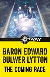 The Coming Race ebook by Edward Bulwer-Lytton