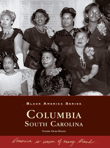 Columbia, South Carolina ebook by Vennie Deas-Moore
