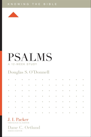 Psalms - A 12-Week Study ebook by Douglas Sean O'Donnell