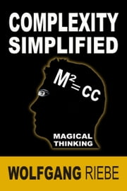 Complexity Simplified ebook by Wolfgang Riebe