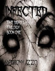 Infected ebook by Anthony Izzo