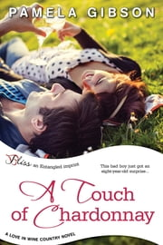 A Touch of Chardonnay ebook by Pamela Gibson