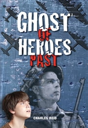 Ghost of Heroes Past ebook by Charles Reid