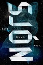The Blue Fox ebook by Sjón,Victoria Cribb