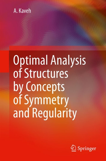 Optimal Analysis of Structures by Concepts of Symmetry and Regularity ebook by Ali Kaveh