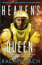 Heaven's Queen - Book 3 of Paradox ebook by Rachel Bach